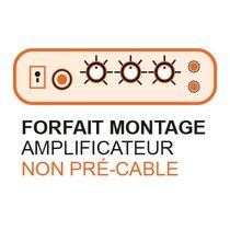 Forfait montage ampli non pré-cable